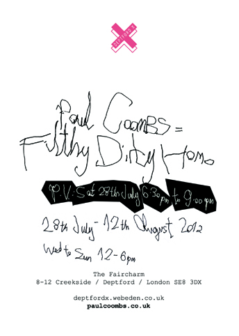Paul Coombs, artist, 'Filthy Dirty Homo', exhibition, 'deptford x', 2012, london, creekside, Deptford, London, gay